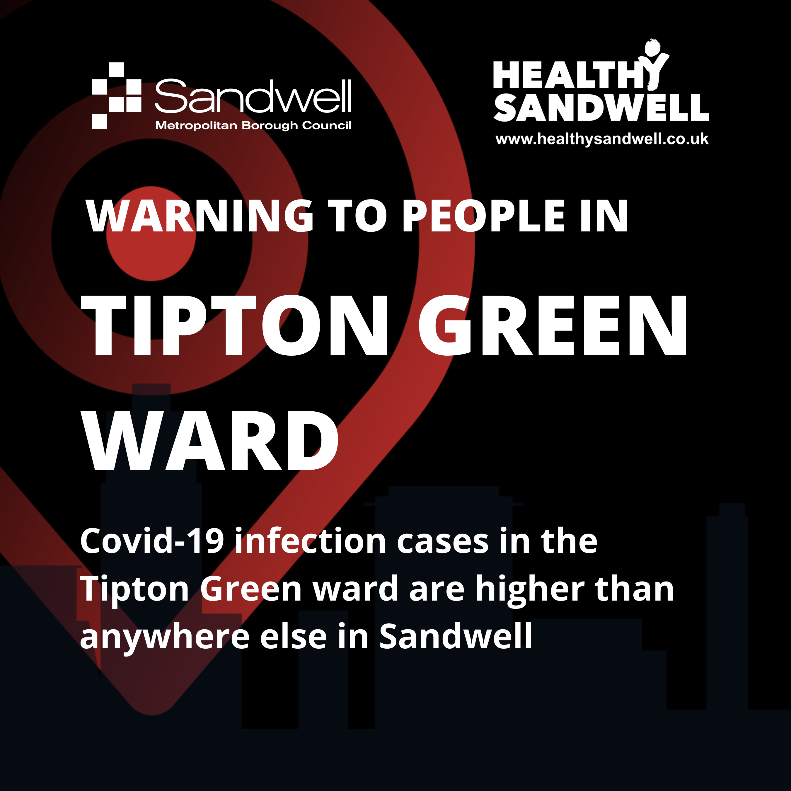 Warning to people in Tipton Green ward - Covid-19 rates are hight than anywhre else in Sandwell