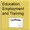 Education, Employment and Training